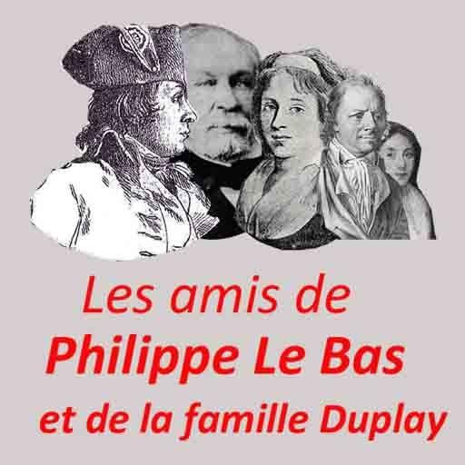 Amis de Philippe Le Bas et de la famille Duplay