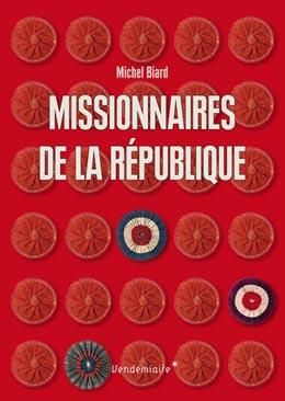 Michel Biard : Missionnaires de la République