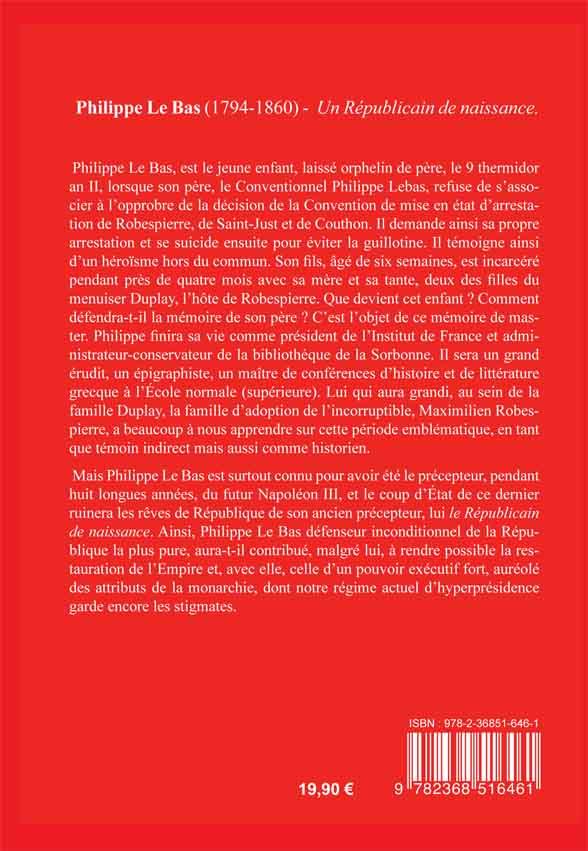 4 ème de couverture Philippe Le Bas (1794-1860) Les Amis de