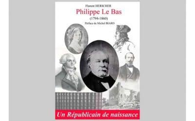 Pourquoi ce titre : Philippe Le Bas un Républicain de Naissance ?